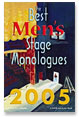 The Best Men's Stage Monologues 2005